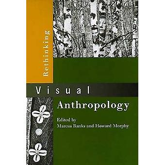 Rethinking Visual Anthropology by Marcus Banks - 9780300078541 Book