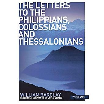 The Letters to the Philippians, Colossians and Thessalonians (New Daily Study Bible)