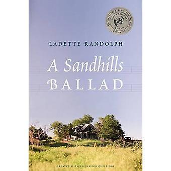 A Sandhills Ballad by Ladette Randolph - 9780803236301 Book