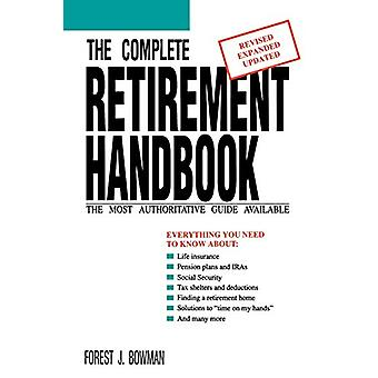 The Complete Retirement Handbook - The Most Authoritative Guide Availa