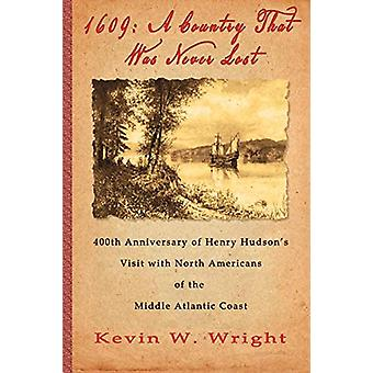 1609 - A Country That Was Never Lost - The 400th Anniversary of Henry