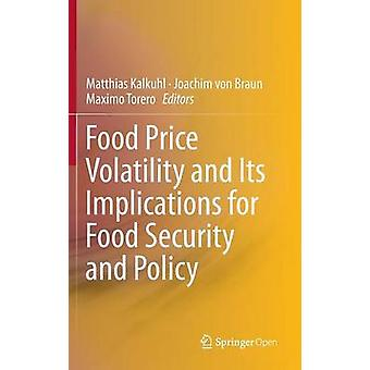 Food Price Volatility and its Implications for Food Security and Poli
