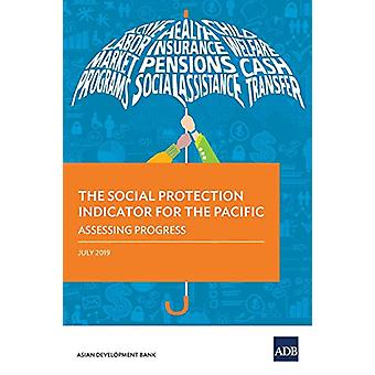 The Social Protection Indicator for the Pacific - Assessing Progress b
