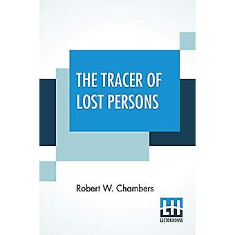 The Tracer Of Lost Persons by Robert W Chambers - 9789353445003 Book