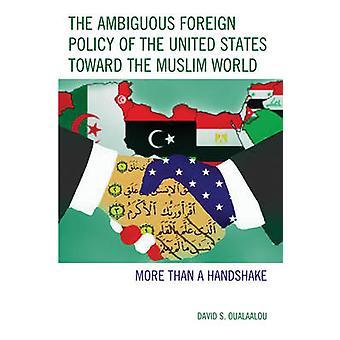 La politique étrangère ambiguë des États-Unis envers le monde musulman par David S. Oualaalou