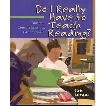 Do I Really Have to Teach Reading by Cris Tovani