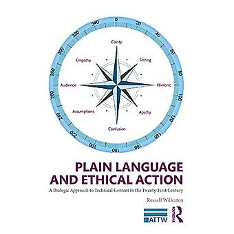 Plain Language and Ethical Action: A Dialogic Approach� to Technical Content in the 21st Century (ATTW Series in Technical and Professional Communication)
