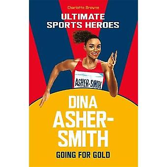 Dina AsherSmith Ultimate Sports Heroes Going for Gold