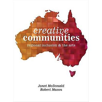 Creative Communities Regional Inclusion and the Arts