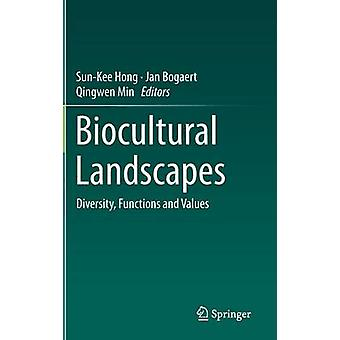 Biocultural Landscapes - Diversity - Functions and Values by Sun-Kee H