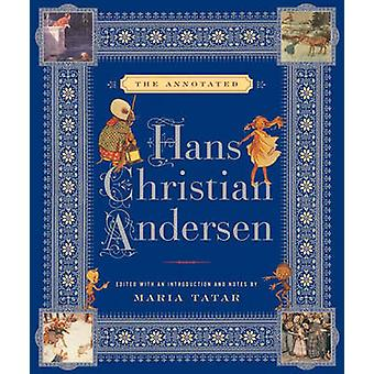 The Annotated Hans Christian Andersen by Hans Christian Andersen - Ma