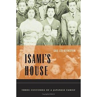 Isami die Haus - drei Jahrhunderte von einer japanischen Familie von Gail Lee Berns