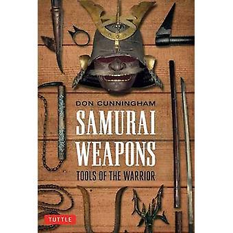 Samurai våben - værktøjer af kriger af Don Cunningham - 97808048478