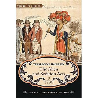 Alien und Volksverhetzung Handlungen von 1798 - Tests der Verfassung durch Terr