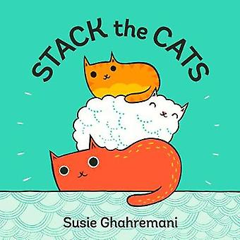 Stack the Cats by Susie Ghahremani - 9781419727061 Book