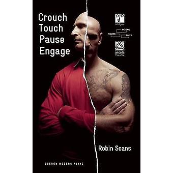 Crouch - Touch - tauko - käydä Robin Soans - 9781783192106 kirja