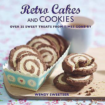 Retro-Kuchen und Kekse - über 25 süße Leckereien aus Zeiten von W