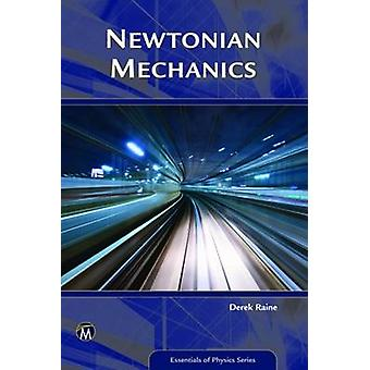 Newtonian Mechanics by Derek Raine - 9781942270782 Book