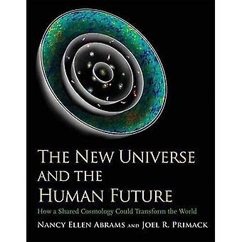 Det nya universum och människans framtid: hur en delad kosmologi skulle kunna förvandla världen