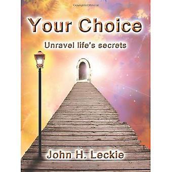 Ihre Wahl: Entwirren des Lebens Geheimnisse mit Energie und der Quantenwelt Erfüllung erstellen