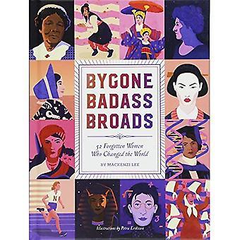 Broads Badass pasada: 52 mujeres olvidadas que cambió el mundo