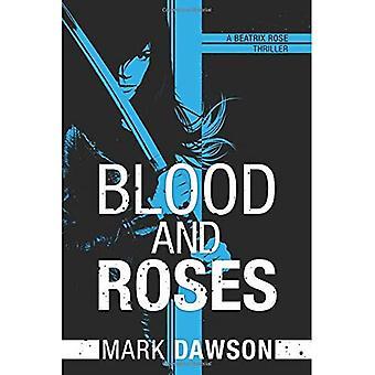 Bloed en rozen (een Thriller van Rose van Beatrix)
