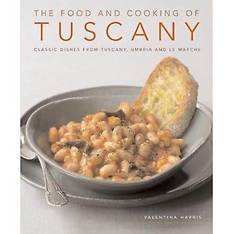 The Food and Cooking of Tuscany: 65 Classic Dishes from Tuscany, Umbria and Le Marche