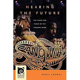 Kuuleminen tulevaisuuden: Magic Sanguma-yhtye (musiikki ja esittävät taiteet Aasian ja Tyynenmeren) ja musiikki