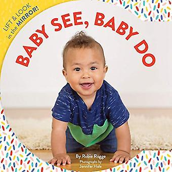 Baby se, Baby gjøre: Løft & ser i speilet! [Brettet boken]