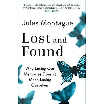 Lost and Found: Why Losing� Our Memories Doesn't Mean Losing Ourselves