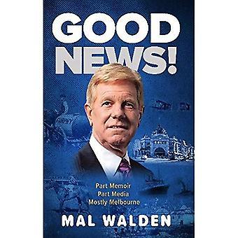 Goda nyheter!: inspirerande citat med berättelser som formade MAL'S MELBOURNE
