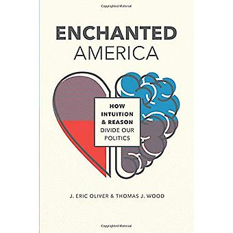 Encantado de América - cómo la intuición y razón dividen nuestra política por En