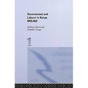 Government and Labour in Kenya 18951963 by Clayton & Anthony