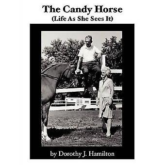 De Candy paard leven als ze ziet het door Hamilton & Dorothy J.