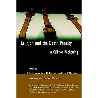 Religion and the Death Penalty A Call for Reckoning by Owens & Erik C.