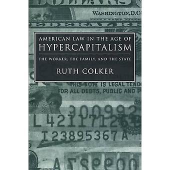 アメリカ法学 Hypercapitalism 労働者の時代に家族と・ コルカ ― ・ ルース状態