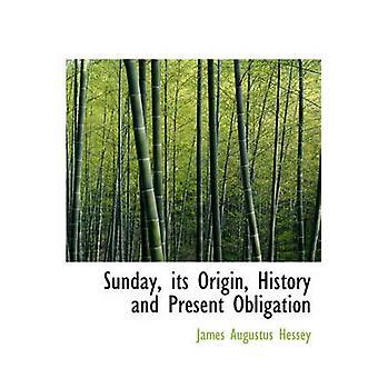 الأحد تاريخها المنشأ وهذا الالتزام قبل أوغسطس جيمس آند هيسي