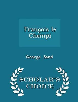 Franois le Champi  Scholars Choice Edition by Sand & George