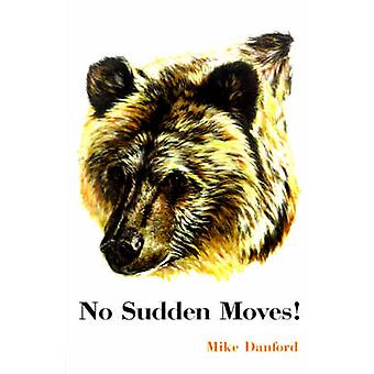 No Sudden Moves by Danford & Michael H.