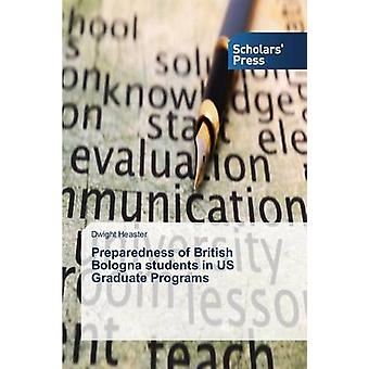 Preparedness of British Bologna students in US Graduate Programs by Heaster Dwight