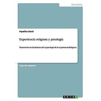 Experiencia religiosa y patologa by Santi & Hipolito