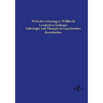 Pathologie Und Therapie der Psychischen Krankheiten durch & Wilhelm Griesinger