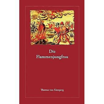 Die Flammenjungfrau by Kienperg & Thomas von