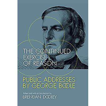 Det fortsatta utövandet av anledning - offentliga adresser av George Boole av