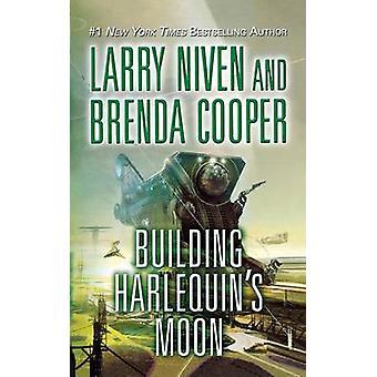 Building Harlequin's Moon by Larry Niven - Brenda Cooper - 9780765389