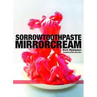 Sorrowtoothpaste Mirrorcream by Kim Hyesoon - 9780989804813 Book
