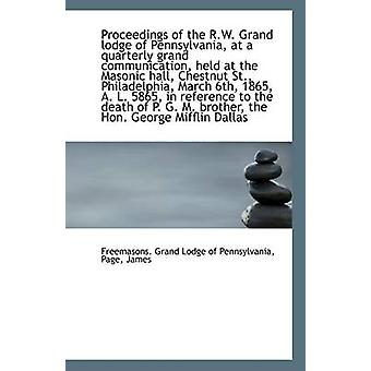 Proceedings of the R.W. Grand Lodge of Pennsylvania - at a Quarterly