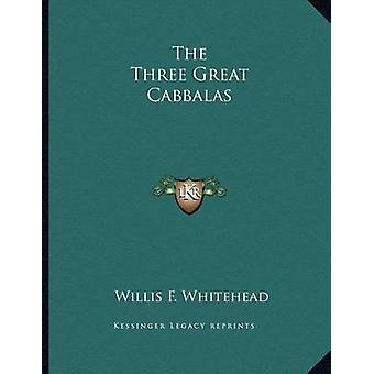 The Three Great Cabbalas by Willis F Whitehead - 9781163070581 Book