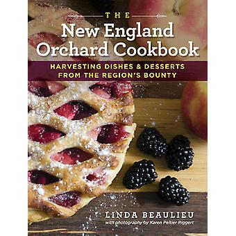 The New England Orchard Cookbook - Harvesting Dishes & Desserts fr
