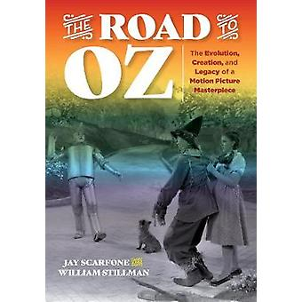 The Road to Oz - The Evolution - Creation - and Legacy of a Motion Pic